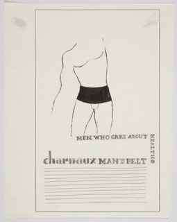 Study for a Charnaux Man's Belt advertisement. At center top, the torso of a male nude in black outline, wearing only a black corset belt. The figure's right arm is only partially depicted, and has no left arm or neck and head. Text below the image in black: MEN WHO CARE ABOUT / HEALTH [vertically] / charnaux MAN'S BELT [black circle]. Lines below indicating placement for advertising copy. Framing for the design is indicated in black around the composition.