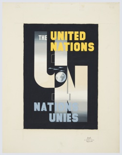 Design for a United Nations poster in both English and French. Background of image is comprised of the letters U (upper left), N (lower right) and the number 1 (center) all overlapping in gray. Where each of these figures overlap, the space is depicted in black with a globe at center. At top, in white text: THE; in yellow text: UNITED NATIONS. At bottom, in blue text: NATIONS UNIES [French translation of United Nations].