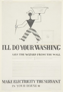 "Study for an advertisement in ""The Wizard from the Wall"" series. Walking, abstract figure, dressed as a harlequin, carrying a laundry basket overhead and a lightning bolt in the other hand. Outline of an electric switch at right. Text in graphite, center: I'LL DO YOUR WASHING / SAYS THE WIZARD FROM THE WALL / [eight lines blocked out for copy] / MAKE ELECTRICITY THE SERVANT / IN YOUR HOUSE [black star]."