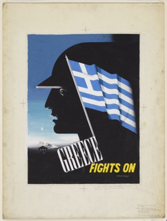Design for a National War Fund poster, Greee Fights On. At center, a helmeted head in a black semi-silhouette in left profile on a blue, night sky . Superimposed on the head, the flag of Greece in color. Below the head and to the left, the silhouette of a classical temple with columns and a pediment. In white serif text, at an angle: GREECE; in yellow, sans serif text: FIGHTS ON. Image is outlined by a rectangle in graphite. Notations for the printer written in the margins of the page.