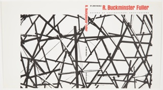 Front and back cover design consisting of a series of diagonal interconnected black lines against a white background. Printed in red ink, front cover, across upper margin: R. Buckminster Fuller; in black ink, small text, directly below, across upper margin: MAKERS OF CONTEMPORARY ARCHITECTURE; in black ink, small text, upper left, upper margin: BY JOHN MCHALE. Printed in red ink, vertically, upper portion of spine: R. Buckminster Fuller; in black ink, vertically, center of spine: BY JOHN MCHALE; vertically, lower portion of spine: George Braziller.