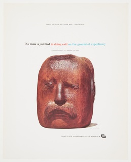 Advertisement for Container Corporation of America featuring a reproduction of a sculpture by Leonard Baskin, a wooden head resembling Theodore Roosevelt. Printed in black, along the top: GREAT IDEAS OF WESTERN MAN . . . one of a series; in black, red, and blue, upper center: No man is justified in doing evil on the ground of expediency / in black, directly below: (Theodore Roosevelt, The Strenuous Life, 1900); lower right: CONTAINER CORPORATION OF AMERICA [CCA logo].