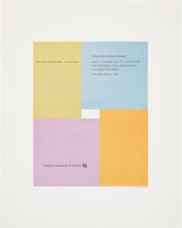 Advertisement for Container Corporation of America featuring artwork by Otto Aicher composed of rectangles in yellow and orange (upper left and lower right) and squares in light blue and light purple (upper right and lower left), with a small white rectangle in the center. Printed in black, upper left: Great Ideas of Western Man . . . one of a series; upper right: Thomas Mann defines civilization / Speech is civilization itself. The word, even the / most contradictory word, preserves contact— / it is silence which isolates. / (The Magic Mountain, 1924); lower left: Container Corporation of America [CCA logo].