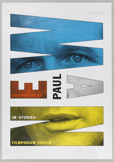 "The name of the actor Paul Newman is printed on the poster, and portions of his face are visible in the blue, red, grey, and yellow letters of his name. The two halves of his last name, ""New"" and ""man,"" appear vertically and pivot on the word Paul, printed vertically in black in the center, so that the word ""Newman"" is written as somewhat like a palindrome and can be read when viewed from opposite sides of the poster. The text ""JULI/AUGUST 01"" appears inside the red ""E"" on the center left, and ""IM <STUDIO 4>"" and ""FILMPODIUM ZÜRICH"" appear below, inside the yellow letter ""N"" at the bottom of the poster."