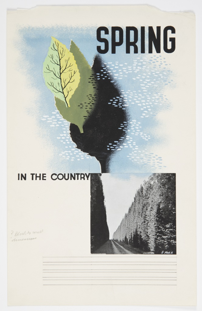 """Design for a """"Spring in the Country"""" poster. In the upper half of sheet, a two-toned, light green leaf silhouetted against a larger, dark green leaf which is superimposed on a still-larger black leaf.  These are floating in a pale blue sky with wispy white clouds. In the lower half of sheet, justafied to right margin, a collaged illustration of a tree-lined road. In upper right corner, in large black capital letters: SPRING.  At center left, in small black capital letters: IN THE COUNTRY.  At lower center, horizontal graphite lines indicate space for text."""