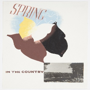 """Design for a """"Spring in the Country"""" Poster for the London Transport. At center, three butterflies on top of one another. The largest, at bottom, is brown and black, the center is yellow and white, and the top-most is in white outline on a blue ground. At top, in salmon and pink lettering: SPRING; below, in brown: IN THE COUNTRY. Photograph, lower right of a view toward woods from the corner of a field."""