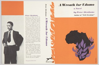 "Book jacket design for A Wreath for Udomo by Peter Abrahams, published by Alfred A. Knopf. Front cover design at right features title in black text at top. Below, in purple: a Novel / by Peter Abrahams; in black, below: Author of ""Tell Freedom."" On bottom portion, against an orange background, the continent of Africa in black with purple flames covering the southern half. On spine, title in center in purple; author's name above and publisher name and logo below in black. Orange flames are along the right side of the spine. Back cover at left features a reproduction of a photograph of the author by Elliott Erwitt at left and a biography printed in black at right, with the author's name in purple at top. An orange block of color appears at upper left. Verso: Flaps at left and right. At left, a book description is printed in black, with ""Love and betrayal and death"" printed in purple along the top. At right, the description of the book continues in black printed text."