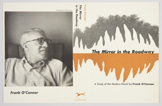 Book jacket design for The Mirror in the Roadway: A Study of the Modern Novel by Frank O'Connor, published by Alfred A. Knopf. Front cover design features title in black text at center. A symmetrical organic shape surrounds the title, and a horizontal line at center divides the form into symmetrical halves, half in white and half in orange. The background of part of the upper half of the composition in textured gray helps define the boundaries of the form. The remainder of the cover is white, with printed black text near the bottom: A Study of the Modern Novel by Frank O'Connor. On spine at center, the author's name (printed in orange) and book title (printed in black) appear vertically at top. The orange, white, and grey forms from the previous page bleed into the spine at center. The publisher's name and logo are in orange at bottom of spine. Back cover appears at left, containing a large reproduction of a black and white photograph by Elliott Erwitt. Author's name is printed in black below. Verso: Left and right flaps with printed black text. Left contains a quote by Stendhal at top and a desription of the book below. Right contains a bio of the author.