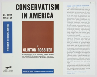 "Book jacket design for Conservatism in America by Clinton Rossiter, published by Alfred A. Knopf. Front cover design features a white background with ""CONSERVATISM / IN AMERICA"" in black text at top. Below, a large brown square with author's name in white at the bottom. Short descriptive black text below the brown square. Blue rectangle at bottom containing award name given to book in white. Spine at left includes author's name in black at top, with a blue rectangle at center containing the title, printed vertically in white. The publisher name and logo are printed in black at bottom of spine. Right flap contains a description of the book and price (upper right) in black and ""TOWARD A NEW AMERICAN CONSERVATISM"" in blue along the top. Verso: Flap and back cover. Flap on left contains a biography of the author printed in black, underneath a reproduction of a black and white photograph of the author by Anneliese. Excerpt from the book printed in black on back cover on right side of verso.    