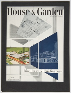 """Magazine cover design for August 1945 House and Garden featuring three overlapping plans for house designs. """"House & Garden"""" is printed in black text at the top of the cover design, with """"A Condé Nast Publication"""" appearing in smaller black text directly underneath on the right. """"Prize Houses – 21 Building pages"""" appears in black on a white background in the lower right."""
