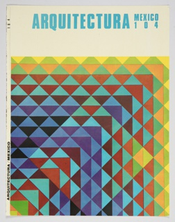 "Magazine cover design for Arquitectura Mexico, issue 104 featuring a multicolored design of repeating triangles inside a square. The top portion of the cover includes the text ""ARQUITECTURA MEXICO 104"" in blue letters against a white background. ""ARQUITECTURA / MEXICO"" appears vertically in black letters along the bottom of the thin white spine; ""104"" is printed vertically at the top. Verso: Advertisement for Banco Internacional Inmobiliario featuring an illustration of three male figures and black printed text."