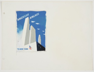 Design for an American Airlines poster featuring New York City. Stylized white skyscrapers in foreground, against blue sky with clouds. American flag hangs from building facade, lower center. Text in light blue and white, upper center: AMERICAN / AIRLINES; in blue, lower left: TO NEW YORK.