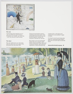 Atlantic Richfield Company advertisement proof addressing noise pollution. At upper left, a reproduction of a work by Pravoslav Sovak depicting a silhouette of a human figure in a landscape of abstract forms and lines. A reproduction of Georges Seurat's A Sunday on La Grande Jatte (1884) occupies the lower portion. Includes black printed text about the real (center left) and the ideal (center left, directly below) and additional text about environmental noise at center right. The Atlantic Richfield Company logo, a small black diamond divided into 4 parts and containing a blank center, next to the company name in black, is also at center right.