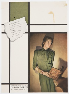 Advertisement proof for Cohama Fabrics featuring a reproduction of a photograph of Clare Potter in a moss-green dress at lower right holding a brown book against a glowing brown background. Black lines border the picture and divide the page horizontally and vertically. A block of moss-green color is at upper left. A pinned torn sheet of white paper also appears at upper left, containing the following text printed in black: CLARE POTTER original / in her dulcet MOSS GREEN. / This color available in ready-to-wear / and by the yard . . . as are all / COHAMA / DESIGNER COLORS / created by America's / Leading Designers. Printed in black, lower left: Women who care what they wear . . . ask for / COHAMA FABRICS / 1412 Broadway, New York 18, N.Y.