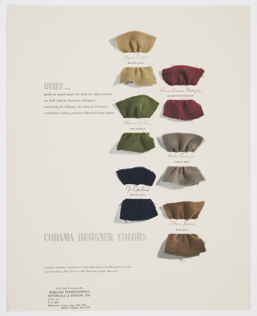 Advertisement proof for Cohama Fabrics featuring fabrics various colors by different designers. Swatches or samples appear on the right side of the design, with the designer's name directly underneath in cursive text (in the same shade as the fabric) and the color name below in black printed text. Names and colors, from left to right, top to bottom: Clare Potter / MOLTEN GOLD; Louise Barnes Gallagher / SPARKLING BURGUNDY; Maurice Rentner / PINE NEEDLE; Hattie Carnegie / LONDON MIST; Jo Copeland / WINTER NAVY; Omar Kiam / WILD MINK. Printed in black, upper left: QUIET . . . / gentle as muted music are these six colors created / for Fall 1946 by American Designers / exclusively for Cohama. See them in Cohama's / wonderful woolens, precious silks and lovely rayons. In black, lower left: COHAMA DESIGNER COLORS; in smaller black text, below: COHAMA FABRICS – division of United Merchants and Manufacturers, Inc. / 1412 Broadway, New York 18 • 800 University Tower, Montreal.