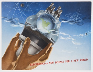 "Printed cover from General Electric Company's 1942 booklet on electronics, ""Electronics—A New Science for a New World,"" featuring two hands emerging from the lower left corner holding an electronic glass tool with earth inside, surrounded by atomic illustrations and clouds against a blue sky. Printed in red, diagonally, along bottom: Electronics—A New Science for a New World. Verso: Black printed text about electronics on the right. Printed in black, center: REACHING FOR THE SKY."