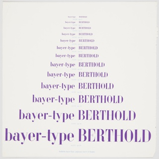 "Page from the Berthold prospectus for Bayer-type. Contains the text ""bayer-type BERTHOLD"" printed in purple, repeating and getting smaller as it progresses from bottom to top. Specific numbers/names are assigned to each variation of the type size and are printed in light blue below each row of purple text. Printed in light blue, along the bottom: Halbfette bayer–Type, gegossen von 6–72 Punkte."