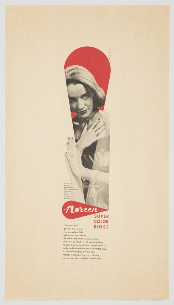 """Printed advertisement proof for Noreen Super Color Rinse. Features a black and white photographic reproduction of the upper portion of a woman with straight, short hair, gazing directly at the viewer, with one hand on her chest and another positioned flat against a wall. She appears inside a red teardrop shape. Directly underneath her, the Noreen logo–the word """"Noreen"""" in white cursive text followed by a white trademark symbol ® inside a red teardrop–appears, directly above """"SUPER / COLOR / RINSE"""" printed in red. Printed in black lower left: At cosmetic / counters / everywhere, / also professionally / applied in / beauty salons. / Available in / Canada. Printed in black, bottom left, underneath the Noreen logo: Give your hair / glorious new color . . . / surely, easily, safely / with temporary Noreen, / the color rinse which looks so natural / and stays so effectively till shampooed out. / Choose from 14 shades the one you need to / make drab hair radiant, cover unwanted gray, / or beautify all-gray or white hair. / Noreen is different from any coloring / you've ever tried . . . and inexpensive, too!"""