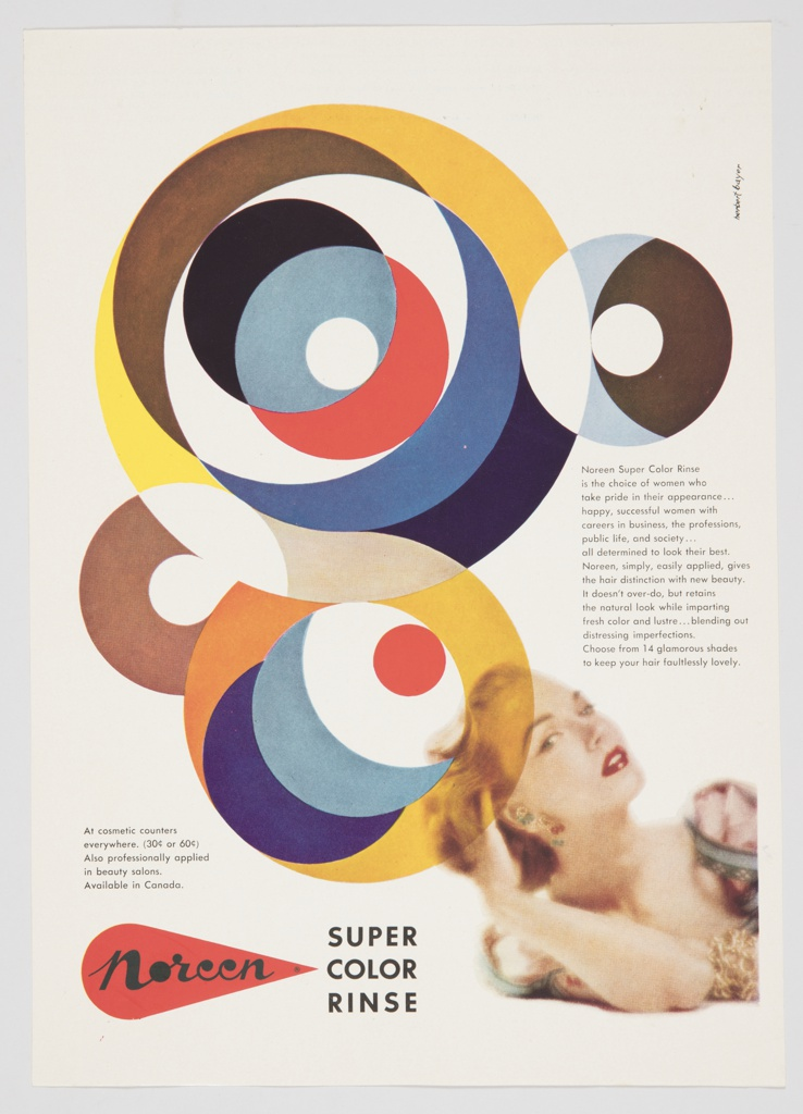 "Printed advertisement proof for Noreen Super Color Rinse. Features a color photographic reproduction of the upper portion of a woman, with one hand running through her short blonde hair. Circular, overlapping geometric elements in a variety of colors–including yellow, dark brown, light brown, different shades of blue, red, orange, and black–occupy the majority of the design. The Noreen logo–the word ""Noreen"" in black cursive text followed by a black trademark symbol ® inside a red teardrop–appears at bottom left. Printed in black, just to the right of the logo: SUPER / COLOR / RINSE. Printed in black ink, center right: Noreen Super Color Rinse / is the choice of women who / take pride in their appearance . . . / happy successful women with / careers in business, the professions, / public life, and society . . . / all determined to look their best. / Noreen, simply, easily applied, gives / the hair distinction with new beauty. / It doesn't over-do, but retains / the natural look while imparting / fresh color and lustre . . . blending out / distressing imperfections. / Choose from 14 glamorous shades / to keep your hair fruitlessly lovely. Printed in black, lower left: At cosmetic counters / everywhere. (30¢ or 60¢) / Also professionally applied / in beauty salons. / Available in Canada. 
