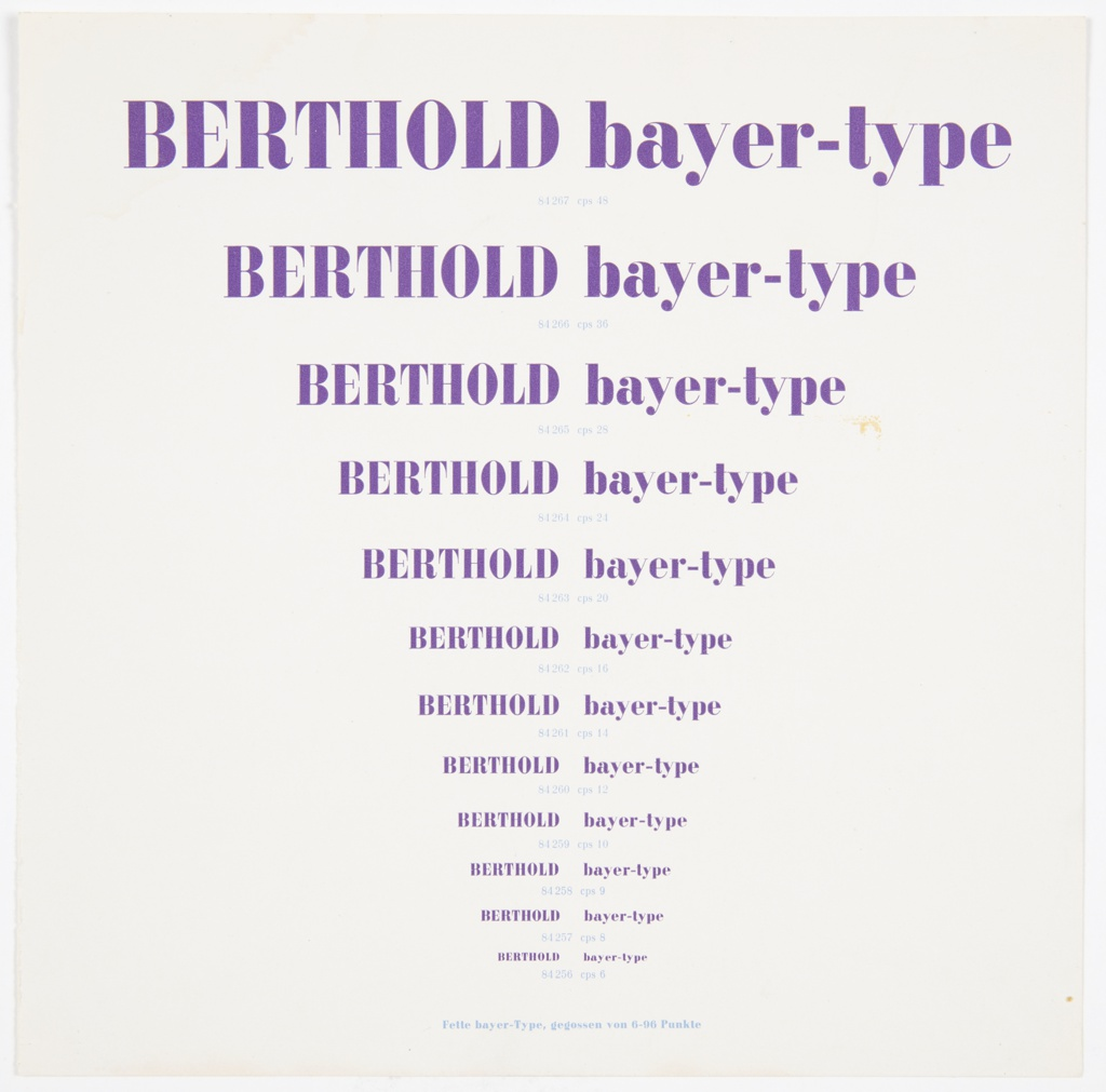 "Page from the Berthold prospectus for Bayer-type. Contains the text ""BERTHOLD bayer-type"" printed in purple, repeating and getting smaller as it progresses from top to bottom. Specific numbers/names are assigned to each variation of the type size and are printed in light blue below each row of purple text. Printed in light blue, along the bottom: Fette bayer–Type, gegossen von 6–96 Punkte."