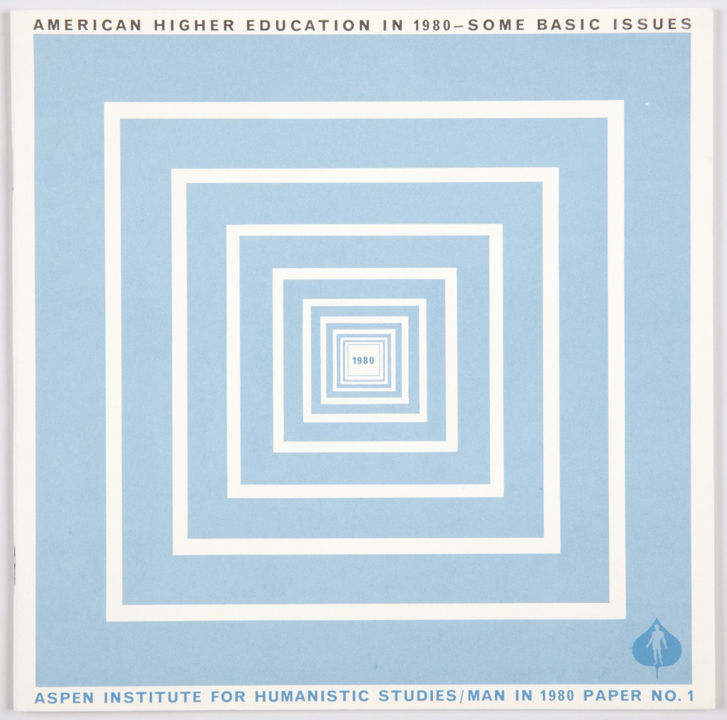 """Booklet containing a paper written by John W. Nason, President of Carleton College. Front cover features radiating concentric white squares on a light blue background with """"1980"""" printed in blue at center. Printed in black, along the top: AMERICAN HIGHER EDUCATION IN 1980 – SOME BASIC ISSUES; in blue, along the bottom: ASPEN INSTITUTE FOR HUMANISTIC STUDIES / MAN IN 1980 PAPER NO. 1. Aspen Institute logo, a male figure inside an Aspen leaf, is printed in blue in the lower right corner. Verso is white and repeats the Aspen Institute logo in the lower left corner. Contains white interior pages with black printed text."""