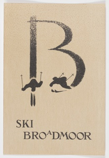 "Logo design for Ski Broadmoor printed in black. Contains the letter ""B"" with two skiers at bottom, partially forming the base of the letter with their tracks. Printed in black, below the ""B"": SKI / BROADMOOR."