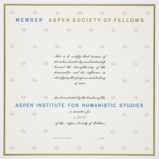 1966 Aspen Institute membership certificate proof with gold border, black, blue, and gold printed text, and a grey logo (man inside an Aspen leaf) pattern in background. Printed in blue and gold, along the top: MEMBER [blue] ASPEN SOCIETY OF FELLOWS [gold]. Printed in black, center: This is to certify that because of / his interest, activity, and leadership / toward the strengthening of the / humanities and his influence in / clarifying the purposes and destiny / of man / [blank space] / has been elected by the trustees of the; in blue, lower portion: ASPEN INSTITUTE FOR HUMANISTIC STUDIES; in black, below: a member for; in blue, below: 1966; in black, below: The Aspen Society of Fellows.