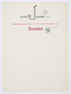 "Hotel Jerome Grill breakfast menu template or holder. Hotel logo printed in red and green, across upper center: HOTEL JEROME. The ""J"" is larger and more ornate than the other letters. The Aspen logo—a green Aspen leaf and the text ""Aspen / COLORADO"" printed in green—appears after the hotel name. A wavy red ribbon line appears directly below, with the text ""Breakfast"" printed in red underneath. To the right of the red text a rooster outlined in green appears, with the text ""good morning!"" printed in green to the right of the bird."