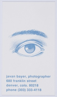 Business card for Javan Bayer, photographer and son of Herbert Bayer. Illustration of human eye and eyebrow in blue. In blue printed text below: javan bayer, photographer / 680 franklin street / denver, colo 80218 / phone (303) 333-4118