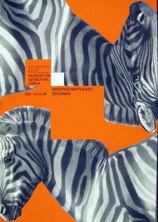 "On orange ground, two identical photographs of zebras, one appearing rotated 90 degrees. In the center , text in black: ""Austellungsstrasse 60, 8031, Zurich / D-FR 10-18 hr; M 10-21 uhr; Sa, So- 10-17 uhr Mo geschlossen SO169, Eidg Bettag Geichschlossen"" followed by ""MUSEUM / FUR / GESTALTUNG / ZURICH, then the dates 29.8-14.10.90"",  and slightly to the right, ""WISSSENSCHAFTLICHENS. / ZEICHNEN."