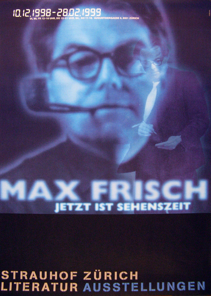 """On black background, a television-like blue projection of a man in glasses smoking a pipe, with another projection of the same man, from knees up, mid-movement, looking down. Inscription at upper left, in digital type: """"10.12.1998-28.02.1999"""", followed by """"DI, MI, FRI, 12-18 UHR, SA, SO 11-18. AUGUSTINERSTRASSE 9, 8001 ZURICH"""". Another inscription three-quarters page: """"MAX FRISCH / JETZT IST SEHENSZEIT"""", and an inscription at bottom, in yellow and blue: """"STRAUHOF ZURICH / LITERATUR AUSSTELLUNGEN""""."""