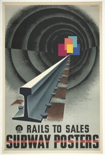 """Poster designed for the New York Subway Advertising Company, encouraging businesses to purchase advertising space in the subway stations or on the trains. In the foreground, at bottom left, a single train's rail, rendered in perspective extends across page down a black, spiraling tunnel. At the vanishing point of the tunnel, a cluster of colorful, overlapping rectangles, meant to represent posters. Across the bottom, in black text: [New York Subway Advertising Company logo] RAILS TO SALES / SUBWAY POSTERS [a red line cuts through the center of """"subway posters""""]."""