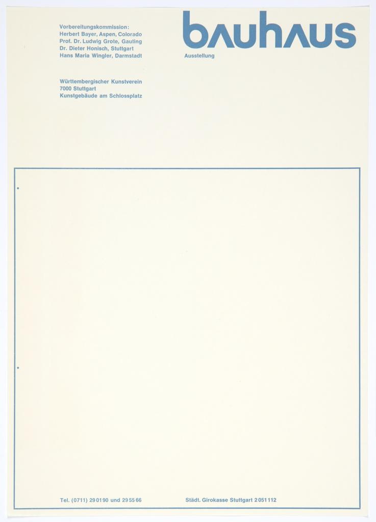 "1968 Bauhaus Ausstellung (Bauhaus ""50 Jahre"" exhibition) stationery. Printed in blue, upper right: bAuhAus; in smaller text, directly underneath: Ausstellung; upper left: Vorbereitungskommission: / Herbert Bayer, Aspen, Colorado / Prof. Dr. Ludwig Grote, Gauting / Dr. Dieter Honisch, Stuttgart / Hans Maria Wingler, Darmstadt / Württembergischer Kunstverein / 7000 Stuttgart / Kunstgebäude am Schlossplatz. ""bAuhAus"" is printed in Bayer's universal typeface, with each letter ""A"" pointed at top and without a horizontal line in the middle. Large blue square outlined below."