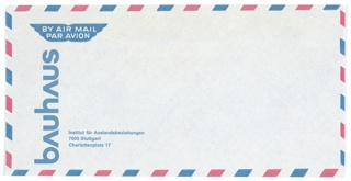 "White envelope with blue printed text for Institut für Auslandsbeziehungen. Printed in blue, vertically, left front of envelope: bAuhAus; horizontally: Institut für Auslandsbeziehungen / 7000 Stuttgart / Charlottenplatz 17. ""bAuhAus"" is printed in Bayer's universal typeface, with each letter ""A"" pointed at top and without a horizontal line in the middle.
