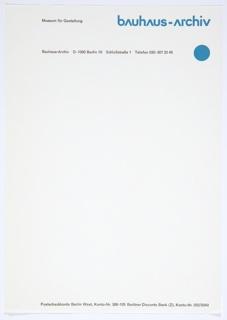 "Bauhaus-Archiv letterhead with ""bAuhAus-Archiv"" printed in blue at upper right and a blue circle below. Printed in black, upper left: Museum für Gestaltung; below, along the upper portion: Bauhaus-Archiv D-1000 Berlin 19 Schloßstraße 1 Telefon 030-307 2045. Printed in black, along the bottom: Postscheckkonto Berlin West, Konto-Nr. 386-105 Berliner Disconto Bank (Z), Konto-Nr. 032/5043."