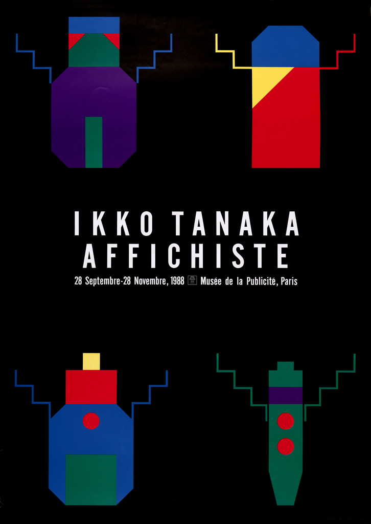 "White text in center reads: 'Ikko Tanaka/ Affichiste/ 28 Septembre-28 Novembre, 1988 Musee de la Publicite, Paris."" In upper left, abstract creature in purple, blue, green and orange geometric shapes. In upper right, abstract creature in blue, yellow and orange geometric shapes. In lower left, abstract creature in blue, green, red, yellow and orange geometric shapes. In lower right, abstract creature in green, purple and red geometric shapes. Black background."