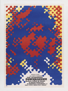 """Poster with white border. Large central image of a person's face made in an oversized halftone print pattern in blue, red, yellow and white. White text with black outline in center at bottom reads: """"Grand Prix/ NA MFF w Cannes."""" Black text below white text reads: """"Film Antonioniego/ POWIEKSZENIE/ Zdjecia: Carlo Di Palma/ w Rolach Glownych:/ D. Hemmings, V. Redgrave/ Prod. C. Ponti, Bridge Film /Anglia/"""""""