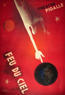 A silhouetted figure cuts a diagonal across a red ground, arm extended with hand pointing to a dark globe, with the outline of Europe and Africa. Some stars and an orb surround. At top right: Theatre Pigalle; at lower left: Feu du Ciel.
