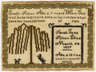 Within a black Greek key border, an inscription and verse: When This was done this i have done to let you see what care my parents took of mee (sic) Below, a very stylized weeping willow embroidered in black, with a bird and a dog below, and a black frame with the text: Sarah Jane Silcox Died March 24 1839, aged 13 years and six months