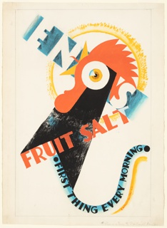 "Design for a poster advertising Eno's Fruit Salt. At center, a crowing rooster, rendered abstractly. Superimposed over the rooster in white and red, block text: ENO'S [the rooster's eye forms the letter O of ""Eno""] / FRUIT SALT. Below, in black text over a curling blue ribbon: [black circle] FIRST THING EVERY MORNING [black circle]."