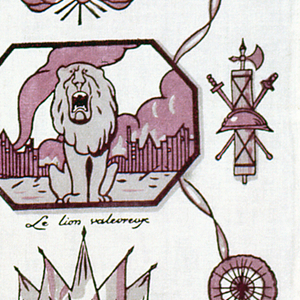 "Commemorative textile on an ivory ground with a design printed in taupe and maroon. Two horizontal rows of three vignettes depicting a lion, unicorn, cock and bear. Between the vignettes are crossed flags and groups of arms. Vignettes are labeled: ""Le lion valeureux,"" La licorne heroique,"" ""Le coq triomphant,"" and ""L'ours invincible."""