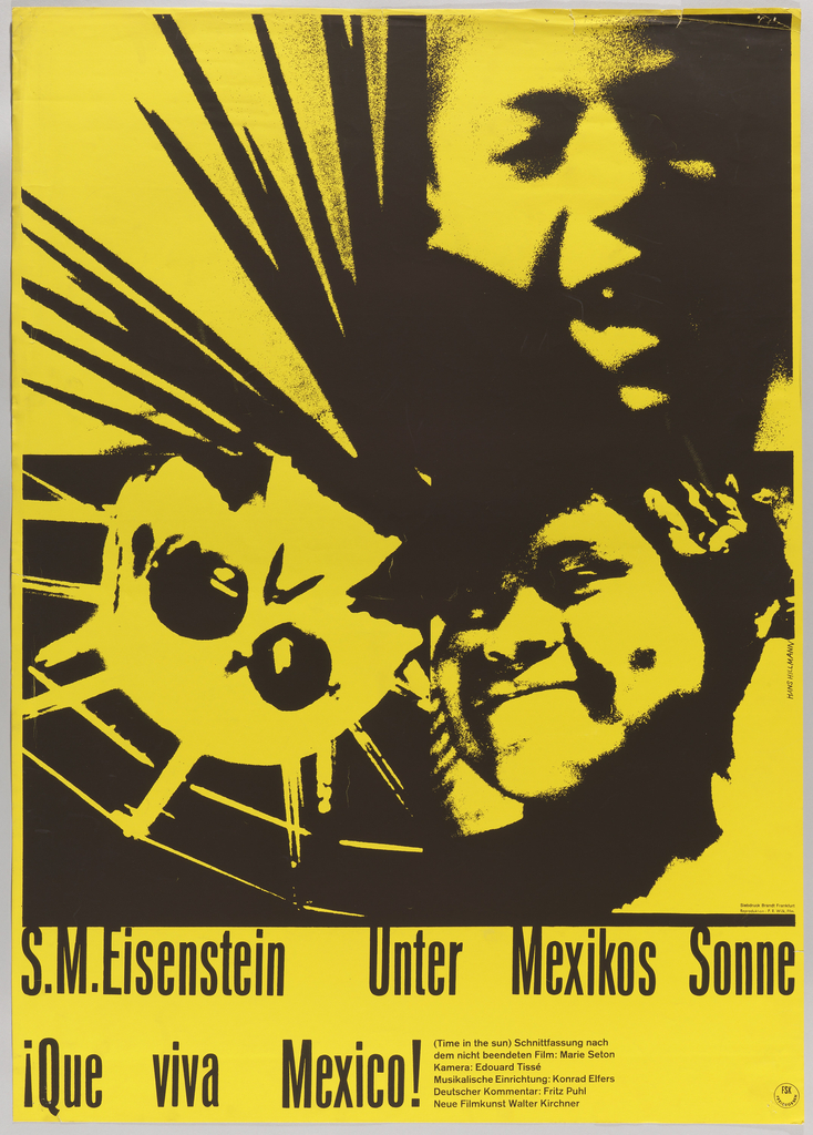 "On bright yellow background, text and images in black. At upper right, photograph of a smiling man; directly below, photograph of a smiling woman in a head wrap. At upper left, converging black spikes; directly below, a schematic skull entwined in a spider web. Inscription in bottom one-fifth of picture plane: ""S.M. Eisenstein  Unter Mexikos Sonne / (¡Que viva Mexico!), and ""(Time in the Sun) Schnittfassung nach / dem nicht beendeten Film: Marie Seton / Kamera: Edouard Tisse / Musikalishe Einrichtung: Konrad Elfers / Deutscher Kommentar: Fritz Puhl / Neue Filmkunst Walter Kirchner""."