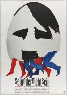 "On white background, a white egg painted with black strokes to indicate hair, eyes, and mustache of Adolf Hitler. The lower jaw is ""cracked"" off and replaced with dangling human legs in red and blue. Followed by inscription at bottom center: ""Sein Oder Nicht Sein / Lustspiel einer Tragodie Regie Ernst Lubitsch / (To Be or Not to Be / (Comedy a tragedy Directed by Ernst Lubitsch)) Pradikat besonders wertvoll  Mit / Jack Benny  Carole Lombard  Felix Bressart  Robert Stack / Sig Ruman  u.v.a.  Eine Ernst Lubitsch Produktion der / Romaine Film   Verleih: Neue Filmkunst Walter Kirchner""."