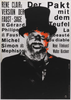 "The background is newspaper-style black-and-white photograph of a man in top hat, laughing maniacally, red flames emerging from his face. The inscription to the left of him is: ""Rene Clairs / version der / faust - sage / Mit Gerard Philiper / als Faust / michel / simon als / mefisto"", and to the right: ""Der Pakt / mit / dem / Teufel / La/ beaute / du un diable. """