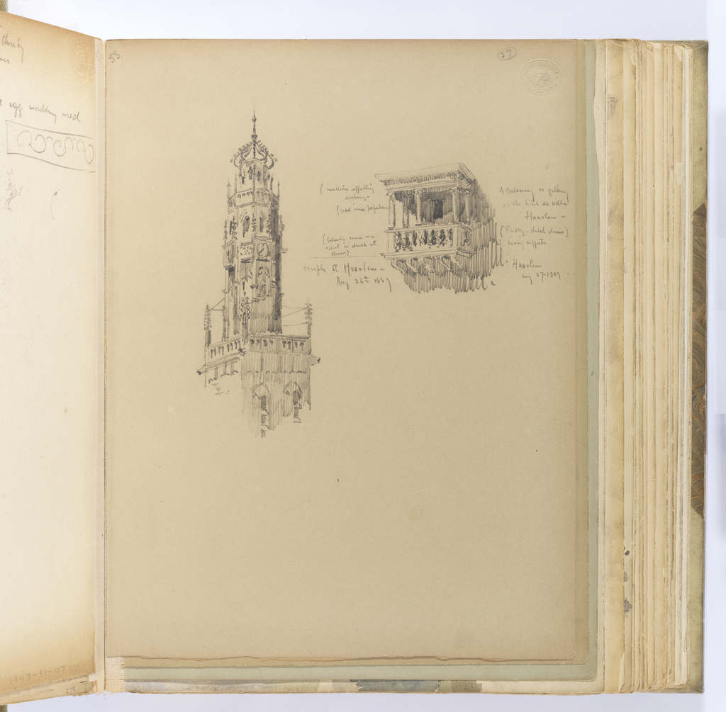 """Vertical sheet depicting two sketches drawn at Haarlem.  At left is a tall, narrow steeple on top of a square tower.  The tower is masonry in an earlier Romanesque or Gothic style, with two louvered lancets visible with a blind arcade above.  The tower corners are topped with crockets which are connected by slender (possibly iron) supports.  From this base rises an octagonal clock tower in a more fully executed Gothic or late Gothic style. It can be divided into four levels: at the bottom, a flamboyent Gothic tracery opening at each side; above this, another openwork lancet gallery with crockets at the corners; finally, a blind arcade with small cupola surmounted by a crocketed, opework onion dome with spike and ball finial.   The other sketch at right, as noted by the artist, is a """"balcony or gallery / on the hotel de ville / Haarlem"""". The rectangular gallery has a small balustrade which supports five Ionic columns upon which sits a deep and heavy cornice.  The gallery is supported from below by five scrolling modillions.  The artist notes the """"modillion"""" molding """"supporting the"""" cornice's """"overhang"""", and that the columns have """"good Ionic proportions""""."""