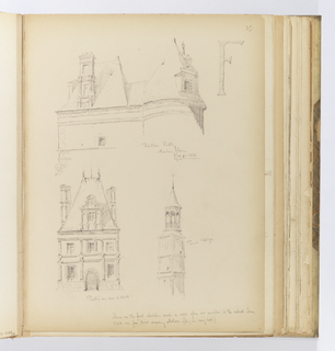 Vertical sheet depicting three sketches of architectural elements of the Château de Fontainebleau.  The upper half of the sheet depicts a tall mansard roof with chimney and a round tower with steep roof and classical dormer to the right.  To the right of this sketch is the letter F, rendered as if made up of masonry segments.  The lower half of the sheet illustrates the clock tower (Tour de l'Horloge) and the pavillon of the Cour de Cheval.  The clock tower is in a very reserved Renaissance style with three stories, each defined by columns at the corners and separated by stringcourses, surmounted by an arcaded cupola and finial.  The pavillion at left is in the French Renaissance style, the two floors dominated by the massive, overscaled mansard roof above.