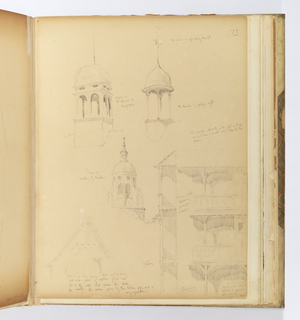 Vertical sheet illustrating five sketches of buildings or architectural features.  The top half of the sheet consists of two cupolas, each has a composition of columns supporting a small domical roof.  The roof of the cupola at left is like curved mansard with a flat panel at the top and a tall, narrrow finial above.  The one at right has an ogee-curved roof with finial and small weathervane.  Below this in the center is a sketch of the top of a tower which also has a cupola.  The cupola is split into ten parts, each having a lancet separated by a scroll.  To the right is a timbered building seen in section and elevation.  It consists of three stories, each is like a gallery or loggia with long, flat-arch arcades, and enclosed by a timbered railing.  At bottom left is another elevation of a timbered building with only the roof sketched.  Within the gable are two rows of dark spots or holes, that the artist notes are pieces of broken pipe inserted into the façade for use by birds as nesting spots.