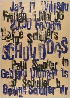 "Brown poster with messy words printed in black and dark blue, each line alternating in color. Text reads from top to bottom: ""Jazz in Willisau Freitag 5 Mai 06 20.30 Foroom. George Schullers Schull Dogs. Paul SMoker tp, Gebhard Ullman ts, Ed Schuller b, George Schuller dr"""