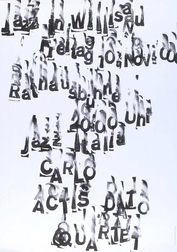 "White poster with messy black text layered over itself multiple times from top left to bottom center. Text reads: ""Jazz in Willisau,Freitag 10, Nov. 2000, Rathaus bühne, 20.00, Jazz Italia, Carlo Actis Dato Quartet."""