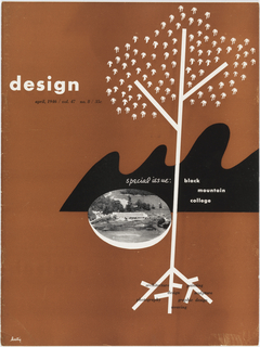 "Issue of design magazine, vol. 47, no. 8/354. Cover is largely brown with text and designs in black and white.  On right side of page, an abstracted tree form made of bold white lines runs height of page. The trunk of tree is a single white line. Two additional white lines branch out near the upper part of tree trunk and are surrounded by many identical white ""splotches"" meant to represent leaves. At bottom of tree trunk are three ""roots"" made up of similar white lines. Randomly dispersed over roots are words in lowercase italic serif type: architecture, photography, design, weaving, painting, sculpture, graphic design.  Left of tree trunk is oval containing aerial photograph of Black Mountain College, a white modernist building surrounded by trees in front of a lake. A white crescent shape borders the lower half of the oval. Behind the tree and the oval is an amorphouse mountain-like shape with four curved peaks. The fourth peak is cut off by right edge of page."